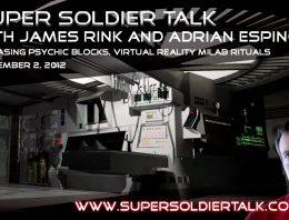Super Soldier Talk – Releasing Psychic Blocks, VR Milab Rituals – September 2, 2012