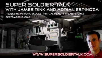 Super Soldier Talk – Releasing Psychic Blocks, VR Milab Rituals – September 2, 2012