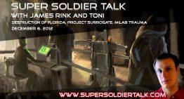 Super Soldier Talk – Toni Regression, Destruction of Florida, Milabs – December 6, 2012