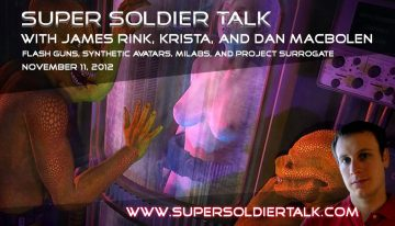Super Soldier Talk – Flashguns, Avatar Bodies, Project Surrogate – November 11, 2012
