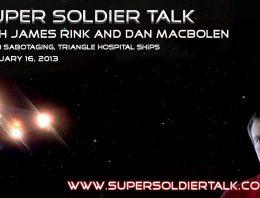 Super Soldier Talk – Milab Sabotaging, Triangle Hospital Ships — February 16, 2013