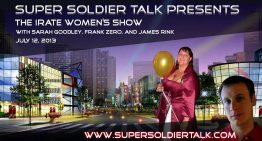 Super Soldier Talk Presents the Irate Women's Show – July 12, 2013