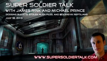 Super Soldier Talk – Michael Prince – Dodging Bullets, Bolshevik Reptilians – July 18, 2013