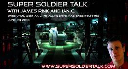 Super Soldier Talk – Ians C. – Base U-106, Grey A.I. Crystalline Ships – June 29, 2013