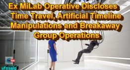 Ex MiLab Operative Discloses Time Travel, Artificial Timeline Manipulations and…