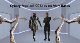 Cyborg Medical ICC Labs on Mars Bases