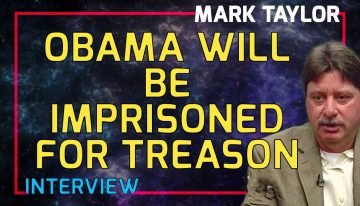 Mark Taylor Interview January 2018 – Obama Will Be Imprisoned For Treason