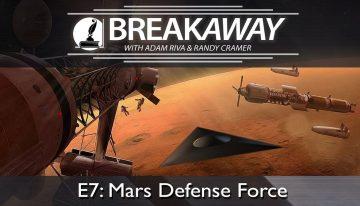 #7 Mars Defense Force #8 Layers of Secrecy feat. Randy Cramer | BREAKAWAY | Season 2