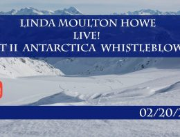 Linda Moulton Howe Live 02/20/2019 (Antarctica Whistle blower)