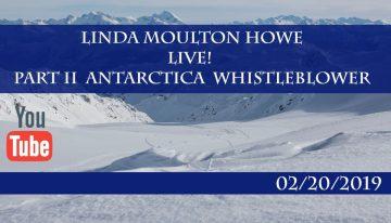 Linda Moulton Howe Live 02/20/2019 (Antarctica Whistle blower)