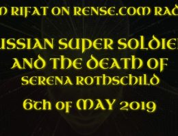 Russian Super Soldiers and the Death of Serena Rothschild – Tim Rifat on rense radio 6th of May 2019