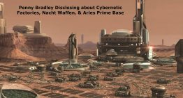 Penny Bradley Disclosing about Cybernetic Factories, Nacht Waffen, & Aries Prime Base