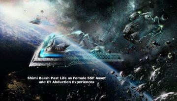 Shimi Bersh Past Life as a Female SSP Asset & ET Abduction Experiences