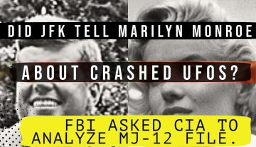 Strange JFK-Marilyn Monroe-Majestic 12 Document: FBI Actually Asked CIA to Analyze It