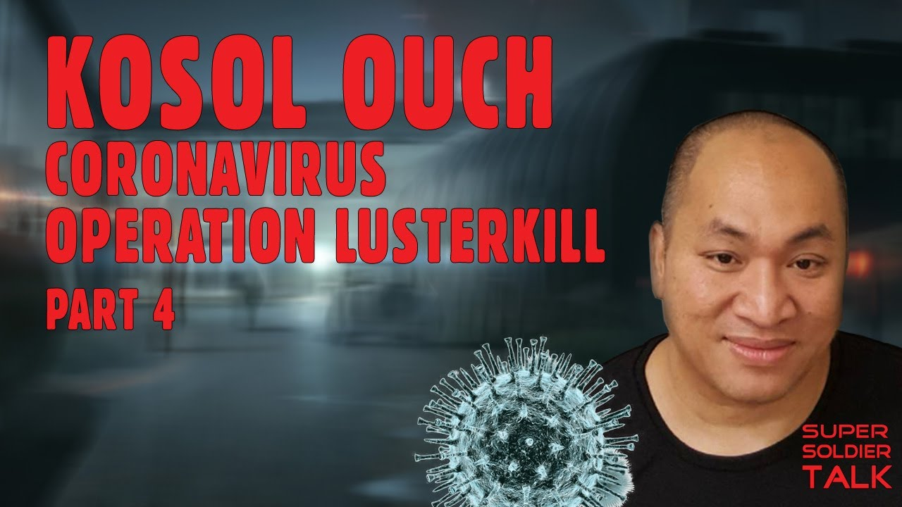Kosol Ouch – Coronavirus Operation Lusterkill Q&A Virus Healing (Includes Transcripts)