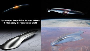 Gyroscope Propulsion Drives & UFOs Planetary Corporations Craft