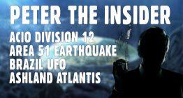 Peter the Insider ACIO – Area 51 Earthquake, Brazil UFO, Visit to Ashland Atlantis (includes notes)