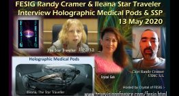 FESIG Randy Cramer and Ileana Star Traveler Interview Holographic Medical Pods & SSP