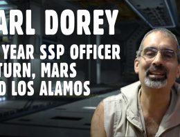Karl Dorey – SSP Pilot and Officer on Saturn, Mars, and Los Alamos