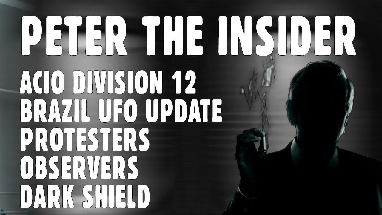 Peter the Insider ACIO – Brazil UFO, Giants, Protesters, Dark Shield Facility