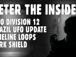 Peter the Insider ACIO – Brazil UFO Update, Timeline Loops, Dark Shield Facility