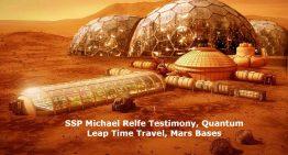 SSP Michael Relfe Testimony, Quantum Leap Time Travel, Mars Bases