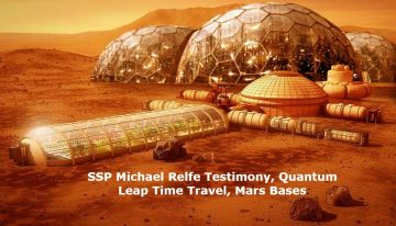SSP Michael Relfe Testimony, Quantum Leap Time Travel, Mars Bases