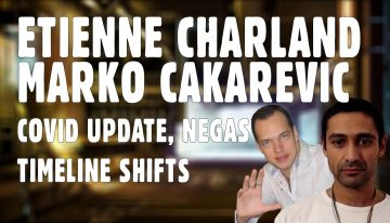 Etienne Charland and Marko – COVID Update, NEGAS, and Timeline Shifts – Includes Notes