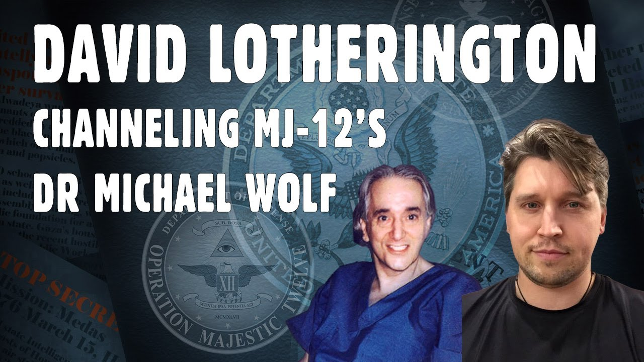 David Lotherington Channeling MJ-12's Dr Michael Wolf – Super Soldier Talk