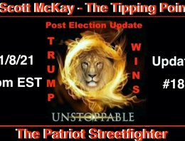1.8.21 THE TIPPING POINT POST ELECTION UPDATE #18: Game On! Cabal Takedown In High Gear
