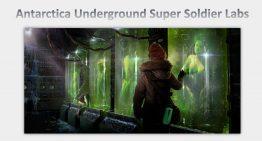 Antarctica Underground Super Soldier Labs