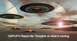 UAP/UFO Report My Thoughts on what is coming